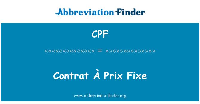CPF: Contrat À Prix Fixe