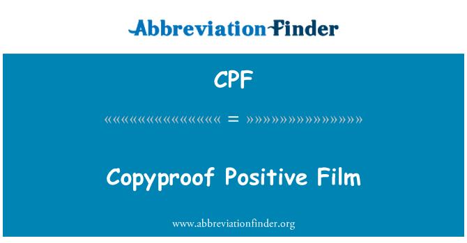 CPF: Copyproof Positive Film