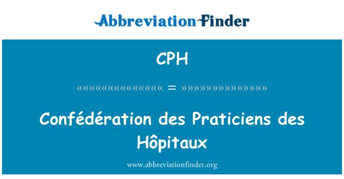 CPH: Confédération des Praticiens des Hôpitaux