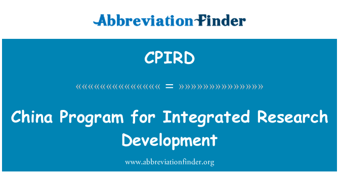 CPIRD: China Program for Integrated Research Development