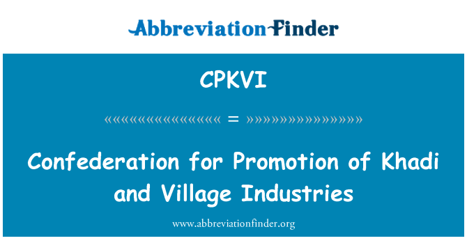 CPKVI: Confederation for Promotion of Khadi and Village Industries