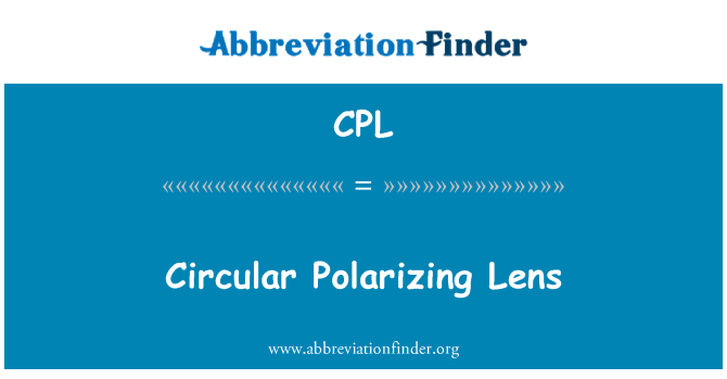 CPL: Circular Polarizing Lens
