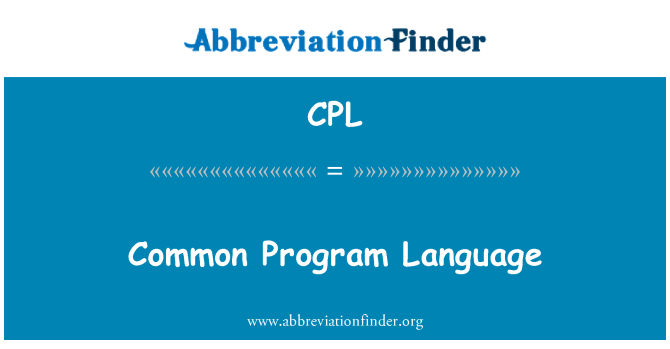 CPL: Common Program Language