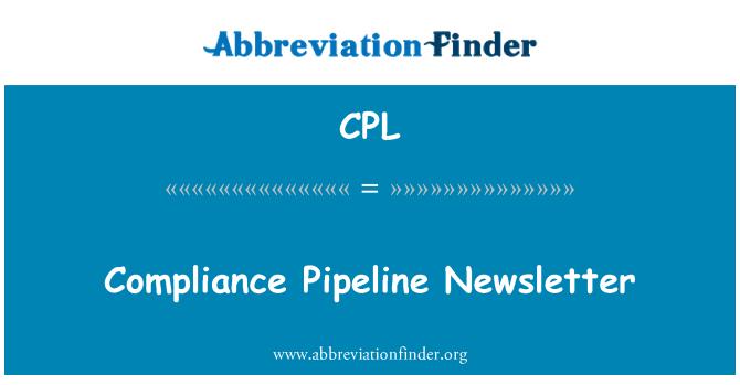 CPL: Compliance Pipeline Newsletter