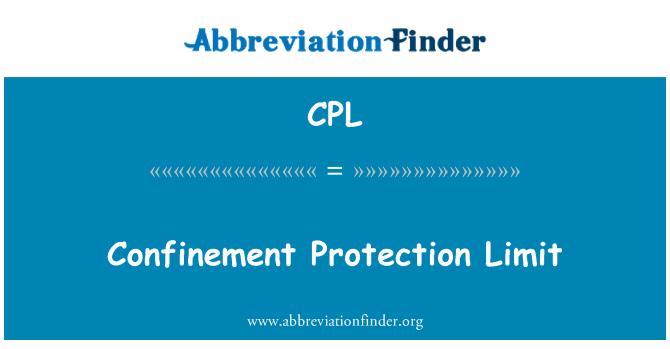 CPL: Confinement Protection Limit