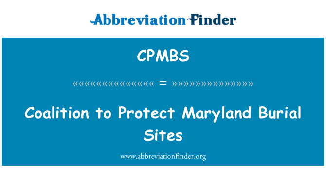 CPMBS: Coalition to Protect Maryland Burial Sites