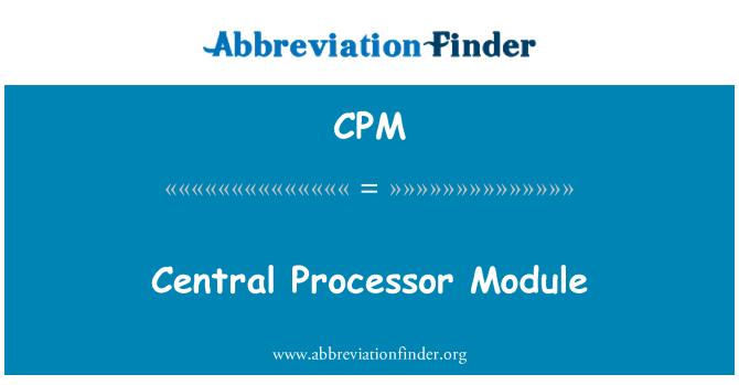 CPM: Central Processor Module