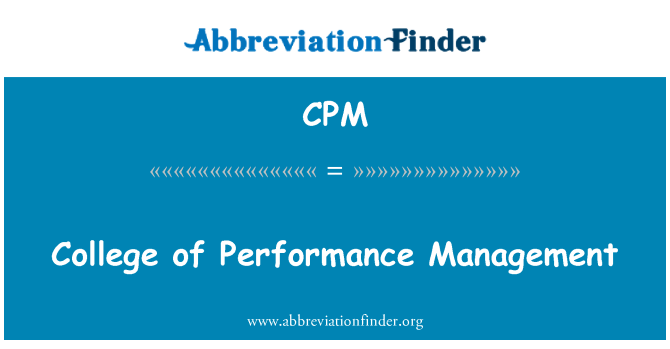 CPM: College of Performance Management