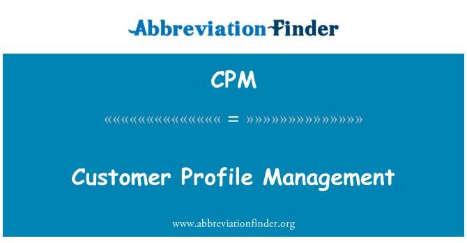 CPM: Customer Profile Management