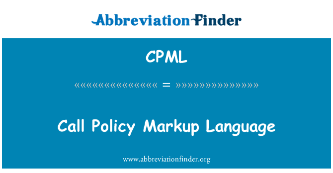 CPML: Call Policy Markup Language