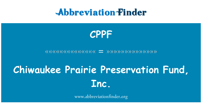 CPPF: Chiwaukee Prairie Preservation Fund, Inc.