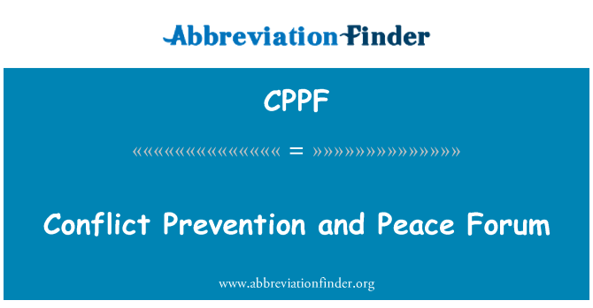 CPPF: Conflict Prevention and Peace Forum