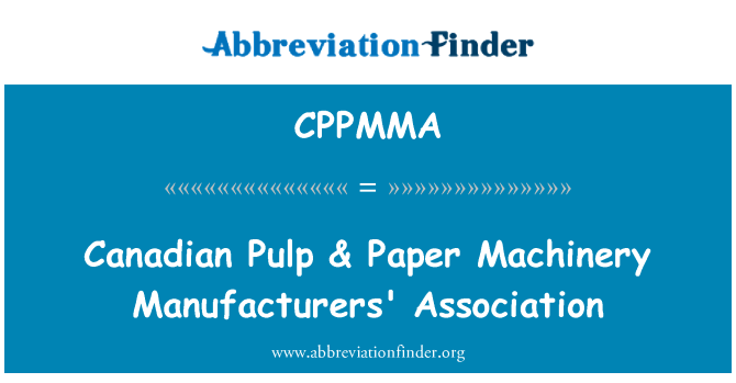 CPPMMA: Canadian Pulp & Paper Machinery Manufacturers' Association