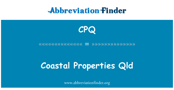 CPQ: Coastal Properties Qld