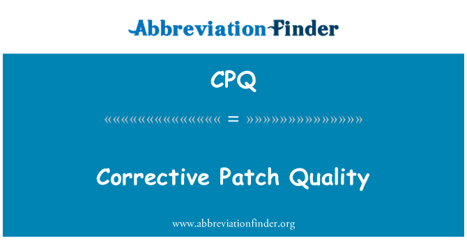 CPQ: Corrective Patch Quality