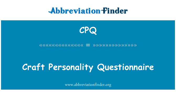CPQ: Craft Personality Questionnaire