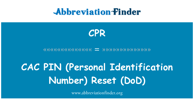 CPR: CAC   PIN (Personal Identification Number)  Reset (DoD)