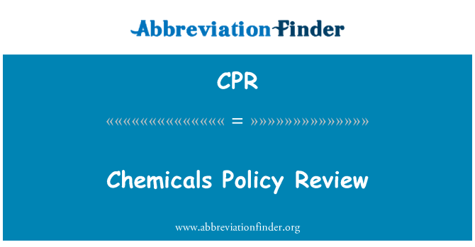CPR: Chemicals Policy Review