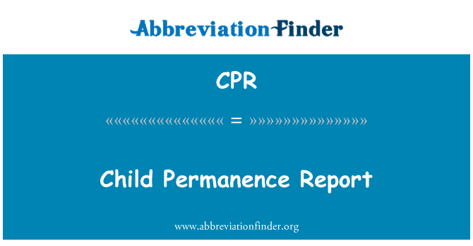 CPR: Child Permanence Report