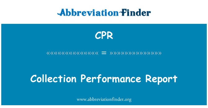 CPR: Collection Performance Report
