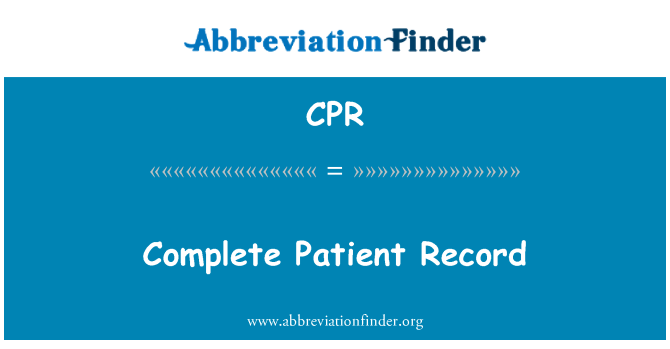 CPR: Complete Patient Record