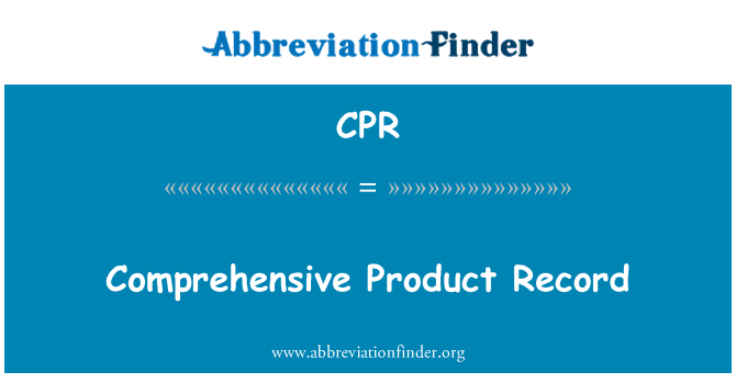 CPR: Comprehensive Product Record