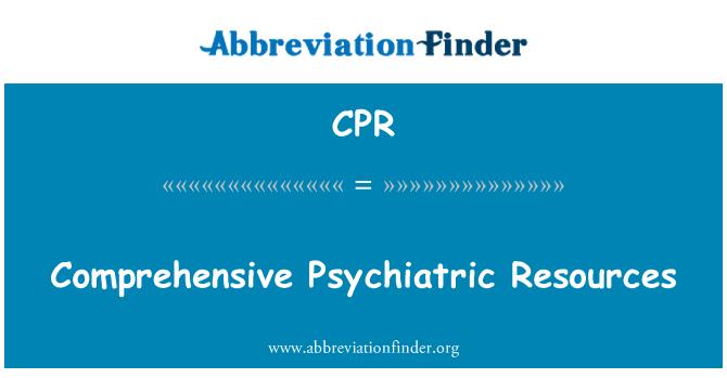 CPR: Comprehensive Psychiatric Resources