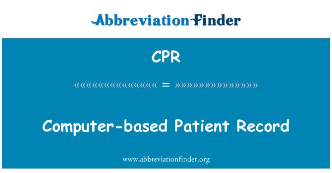 CPR: Computer-based Patient Record