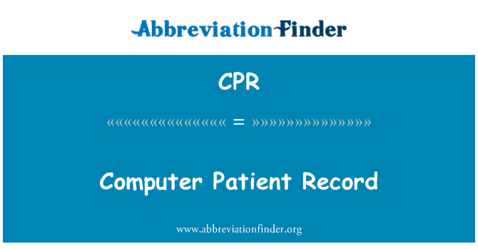 CPR: Computer Patient Record
