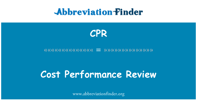 CPR: Cost Performance Review