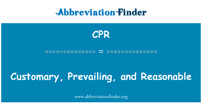 CPR: Customary, Prevailing, and Reasonable