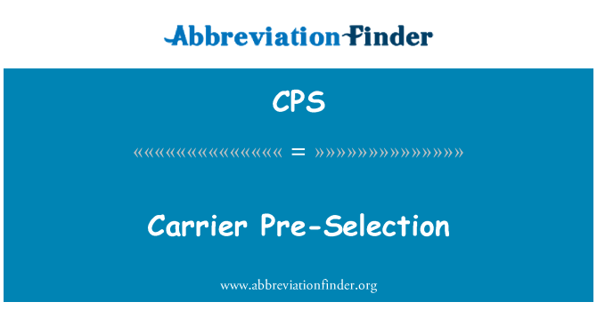 CPS: Carrier Pre-Selection