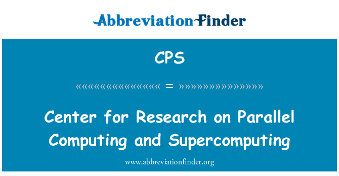 CPS: Center for Research on Parallel Computing and Supercomputing