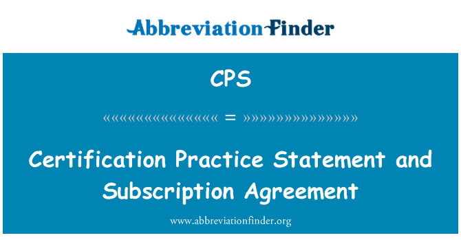 CPS: Certification Practice Statement and Subscription Agreement