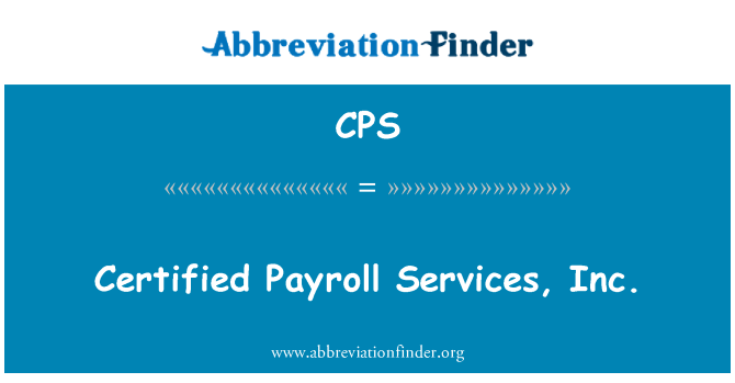 CPS: Certified Payroll Services, Inc.