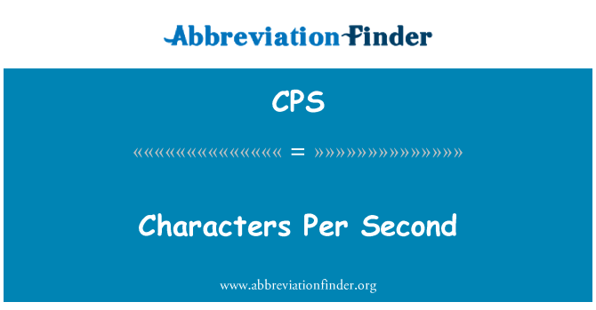 CPS: Characters Per Second