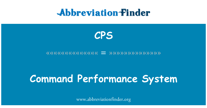 CPS: Command Performance System