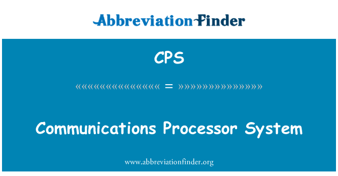 CPS: Communications Processor System