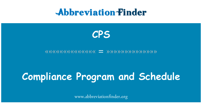 CPS: Compliance Program and Schedule