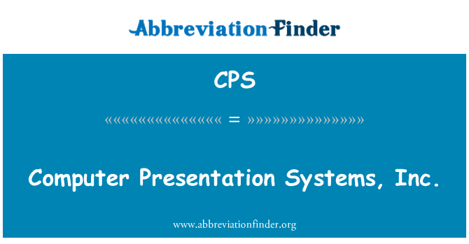 CPS: Computer Presentation Systems, Inc.