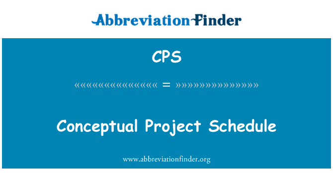 CPS: Conceptual Project Schedule