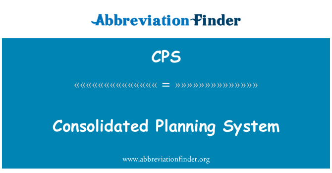 CPS: Consolidated Planning System