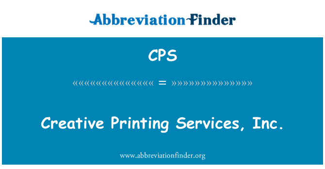 CPS: Creative Printing Services, Inc.