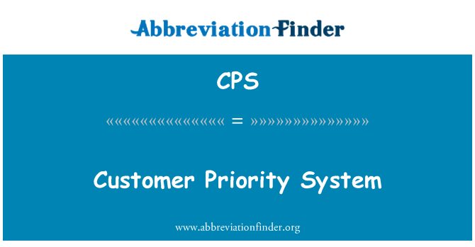 CPS: Customer Priority System