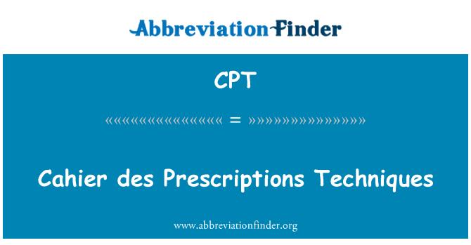 CPT: Cahier des Prescriptions Techniques