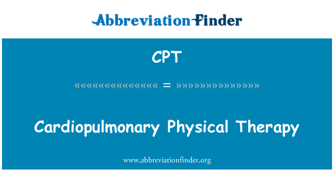 CPT: Cardiopulmonary Physical Therapy