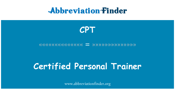 CPT: Certified Personal Trainer