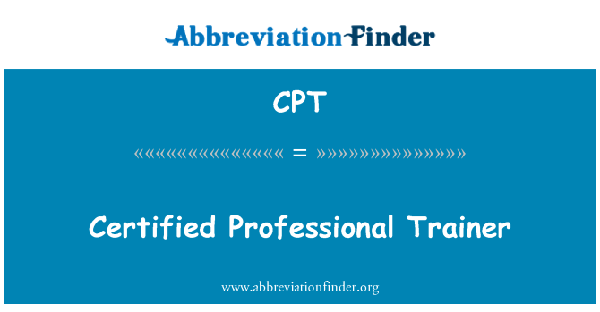 CPT: Certified Professional Trainer