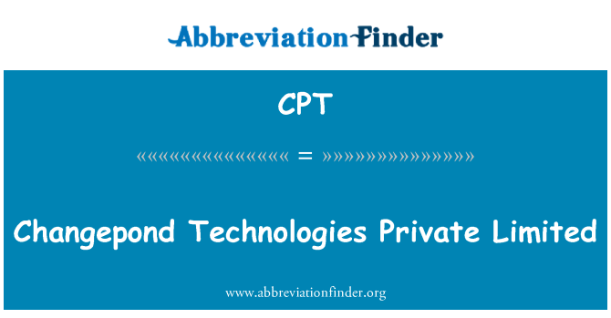 CPT: Changepond Technologies Private Limited