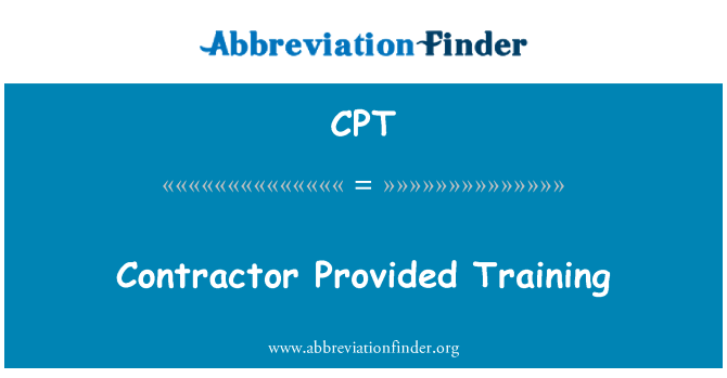 CPT: Contractor Provided Training